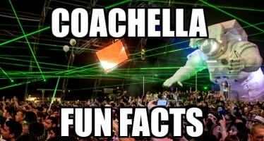 Coachella Fun Facts