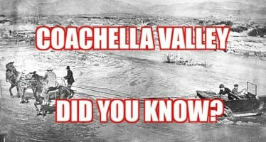 Coachella Valley Did You Know?