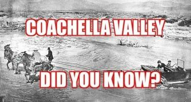 Coachella Valley Did You Know?