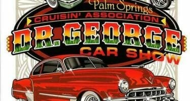 Oldest Car Show in the Coachella Valley – 13th Annual Dr. George Car Show Benefiting Desert Cancer Foundation