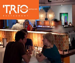 Trio - Where Palm Springs Eats