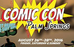 "Comic Con Palm Springs – ""Marvel""ous!"