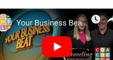 "Your Business Beat ""If it's Happening, it's Happening Here!"" Live at Noon on CoachellaValley.com"