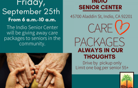 Indio Senior Center To Host a Third care package giveaway September 25th on a First Come First Serve Basis, Donations Needed!